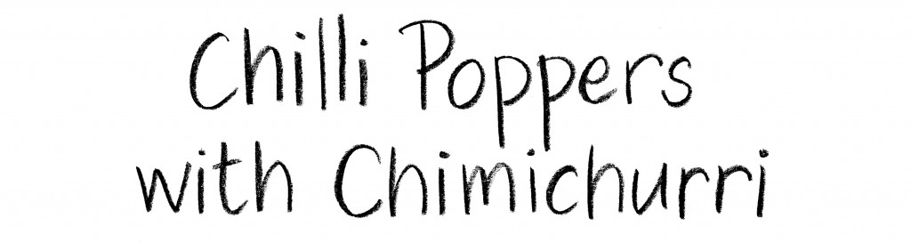 Chilli Poppers with Chimichurri